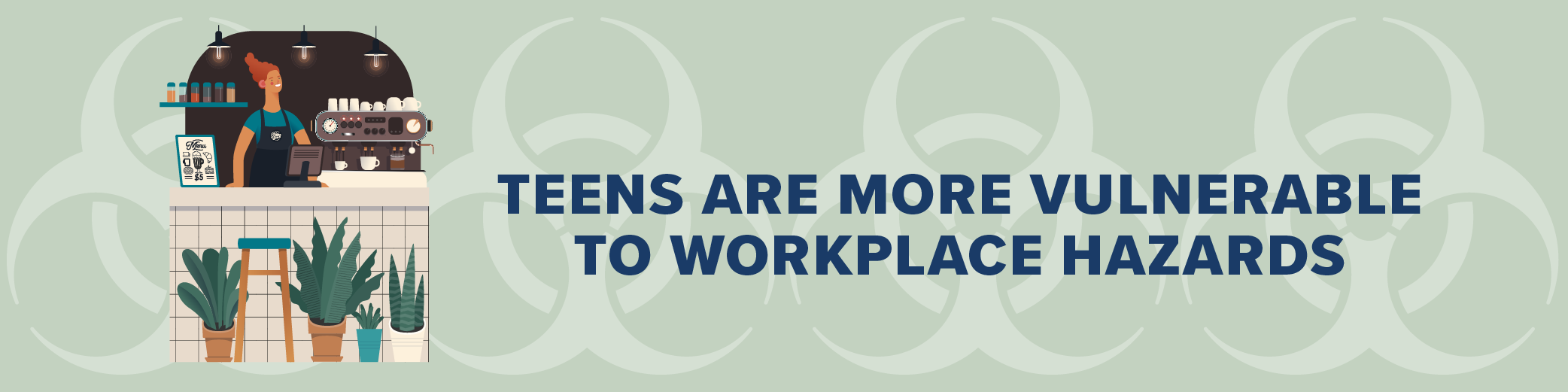 Teens Are More Vulnerable to Workplace Hazards